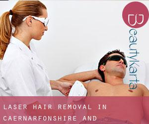 Laser Hair removal in Caernarfonshire and Merionethshire