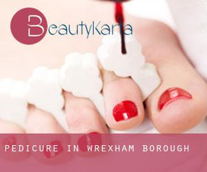 Pedicure in Wrexham (Borough)
